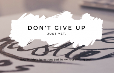 How Multiple Rejections Led To My First Writing Job