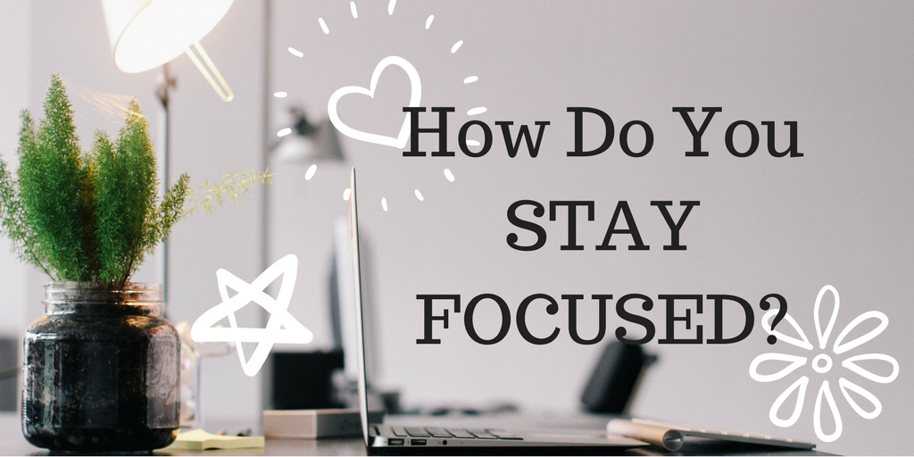 ways to stay focused